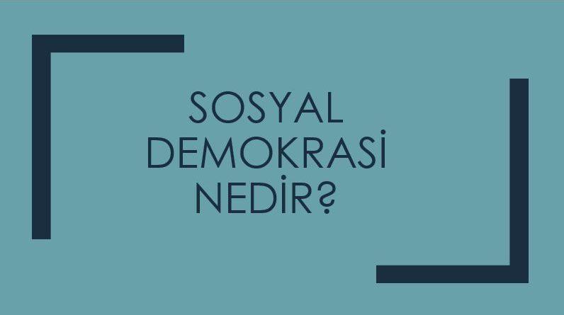 sosyal demokrasi nedir?